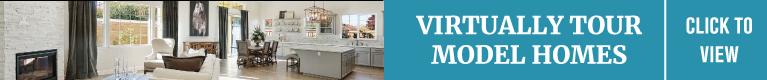 Virtually Tour Model Homes!